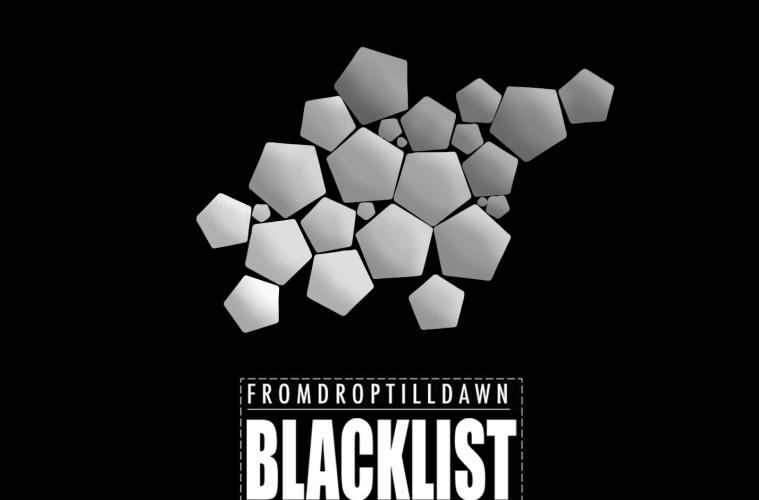 FromDropTillDawn_Blacklist