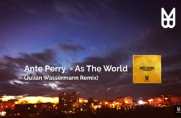 Ante Perry As The World Julian Wassermann Remix